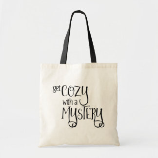 Get Cozy with a Mystery (black) Budget Tote Bag