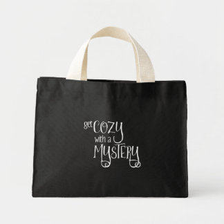 Get Cozy with a Mystery (white) Mini Tote Bag