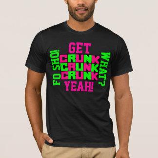 Get Crunk! Crunk! Crunk! T-Shirt