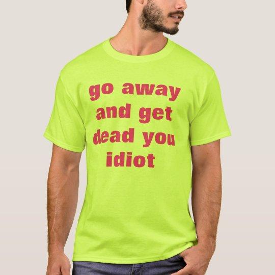get dead T-Shirt
