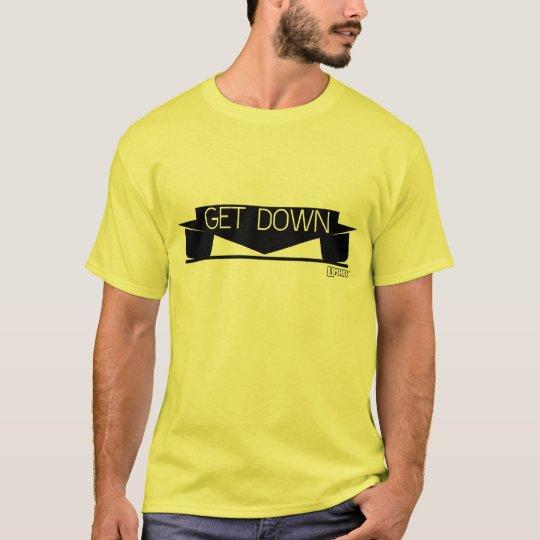 Get Down. T-Shirt