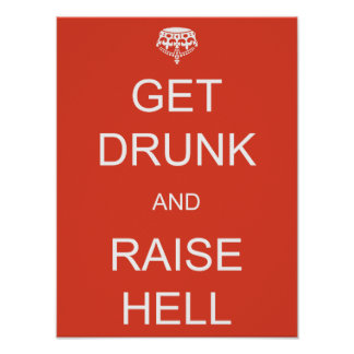 Get Drunk and Raise Hell Poster