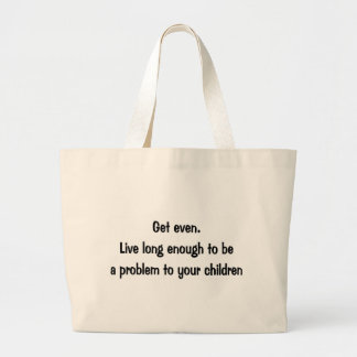 Get Even Bags