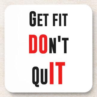 Get fit don t quit DO IT quote motivation wisdom Coaster