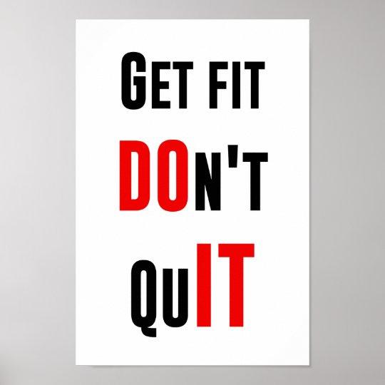 Get fit don't quit DO IT quote motivation