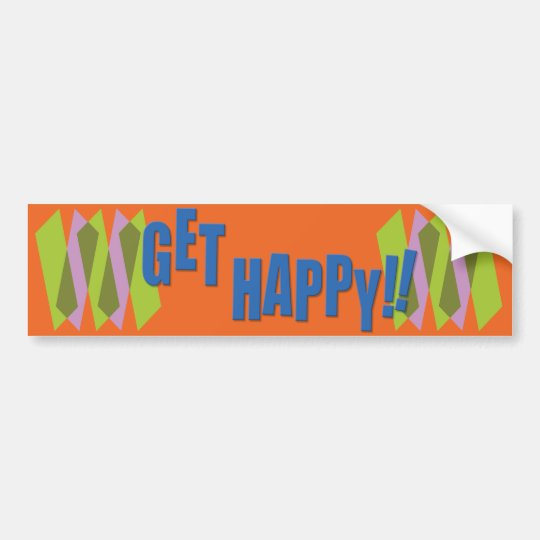Get Happy!! Bumper Sticker