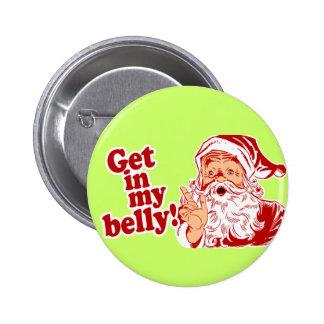 Get in Santas Belly 6 Cm Round Badge