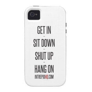 Get In Sit Down Shut Up Hang On iPhone 4 Cover