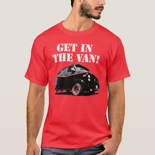 Get In The Van (White Text) T-Shirt