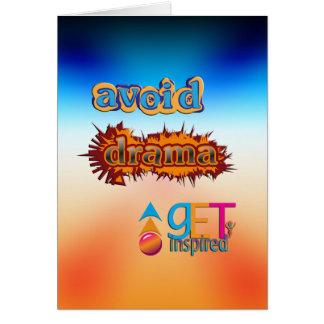 Get Inspired ~ Avoid Drama Greeting Card