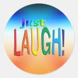 Get Inspired ~ Just Laugh! Round Sticker
