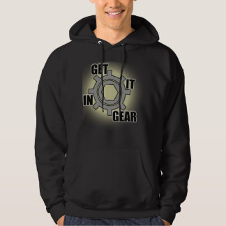 """Get It In Gear"" Long Sleeved Hoodie"