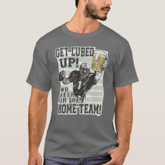 Get Lubed Up Football T-Shirt