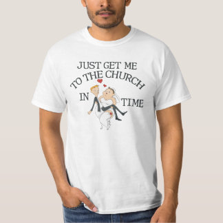 Get Me to the Church in Time T-Shirt