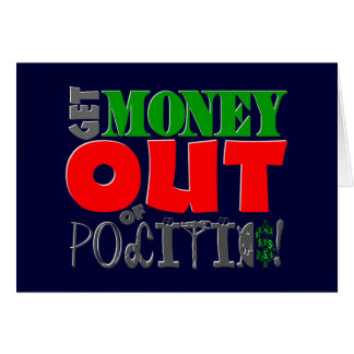 Get Money Out! Greeting Card