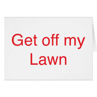 Get off my Lawn Greeting Cards