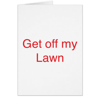 Get off my Lawn Greeting Card