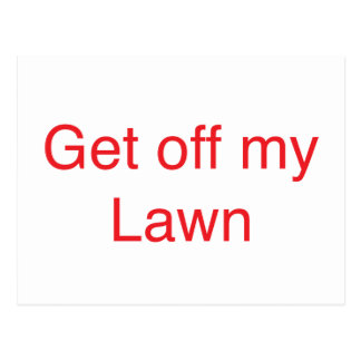 Get off my Lawn Postcard