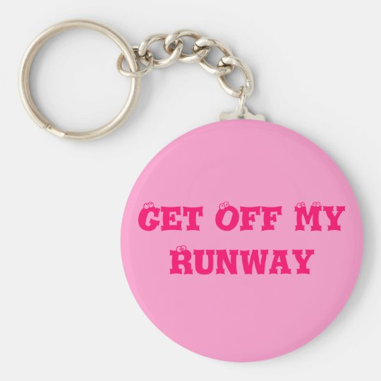 Get Off My Runway Basic Round Button Key Ring