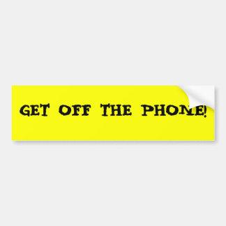 GET OFF THE PHONE! BUMPER STICKER