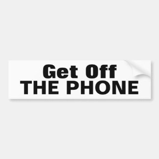Get Off, THE PHONE Bumper Sticker