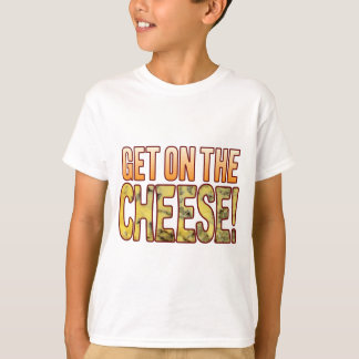 Get On Blue Cheese T-Shirt