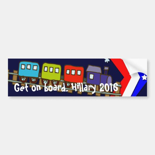Get on Board Hillary 2016 Bumper Sticker