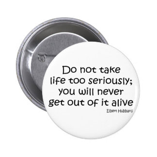 Get Out Alive quote 6 Cm Round Badge