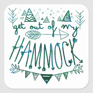 Get Out Of My Hammock (V-Batik) Square Sticker