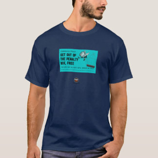 Get out of penalty box free card T-Shirt