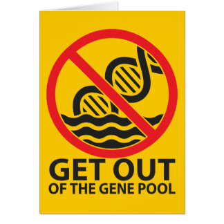 Get Out of the Gene Pool Greeting Cards