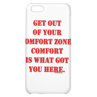Get Out of Your Comfort Zone! iPhone 5C Case