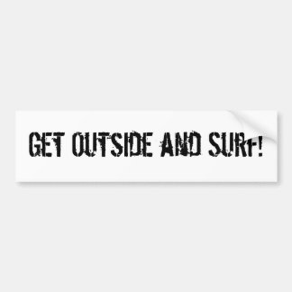 Get Outside and Surf! Bumper Sticker