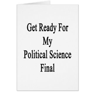 Get Ready For My Political Science Final Cards