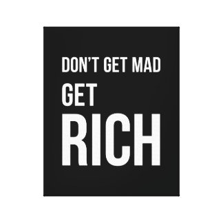 Get Rich Wealth Quotes Inspiring White Black Gallery Wrapped Canvas