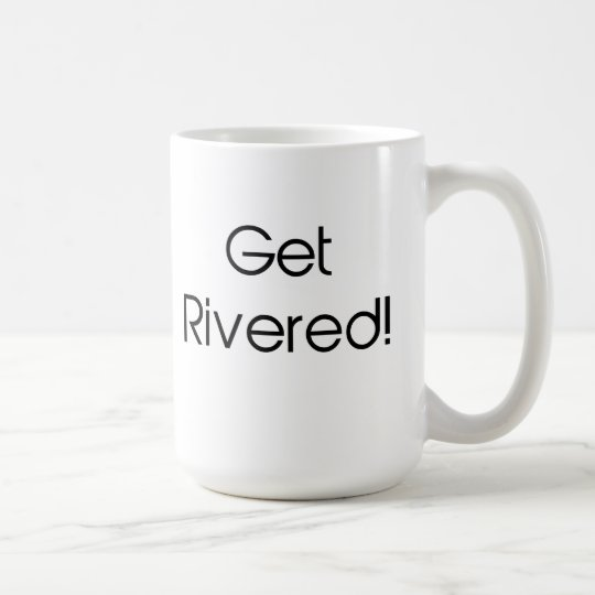 Get Rivered Coffee Mug