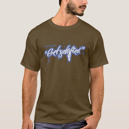 Get Satisfied - Brown T-Shirt