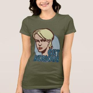 Get Serious T-Shirt