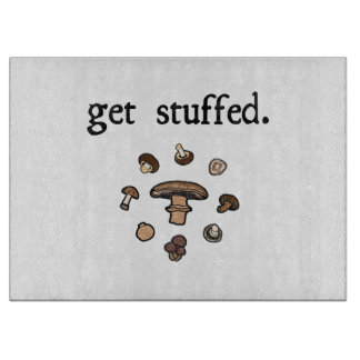 get stuffed. (mushrooms) cutting boards