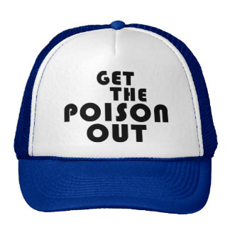 Get the Poison Out (Trucker-style hat) Cap