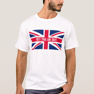 Get The UK Out of the EU T-Shirt