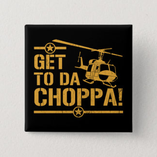 Get To Da Choppa Vintage 15 Cm Square Badge