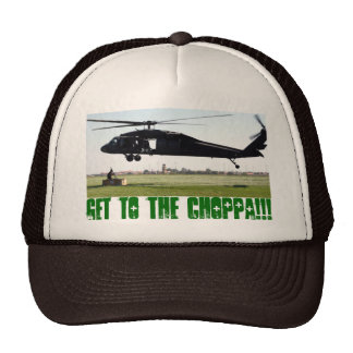 Get to the choppa!!! cap