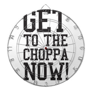 GET TO THE CHOPPA NOW! DART BOARDS