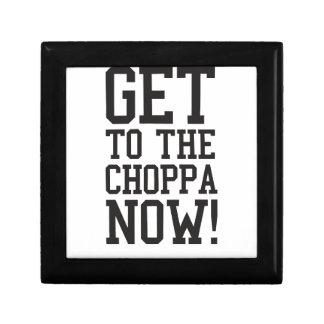 GET TO THE CHOPPA NOW KEEPSAKE BOX