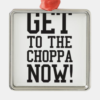GET TO THE CHOPPA NOW! Silver-Colored SQUARE DECORATION