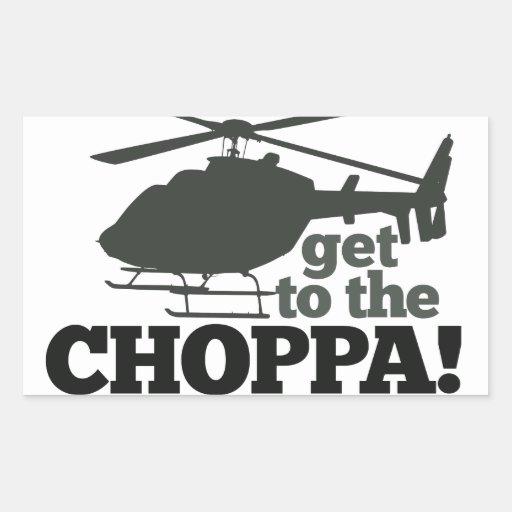 Get to the Choppa Rectangular Sticker