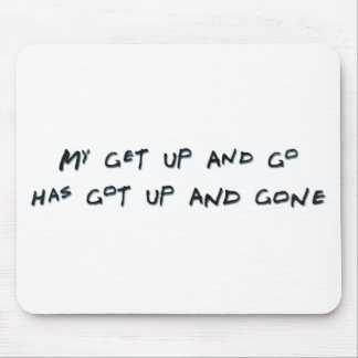 Get up and go mouse pad