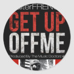 Get Up Off me Stickers