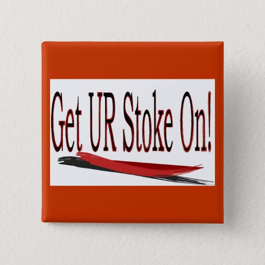 Get UR stoke on! saying 15 Cm Square Badge